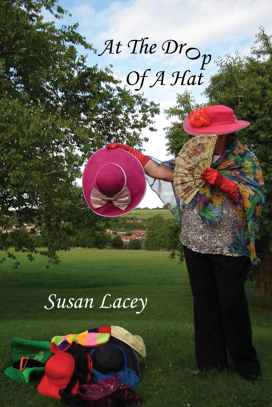 Susan Lacey At the Drop of a Hat susan bonk plumridge zero to life in one conversation a selection of poetry from my journal