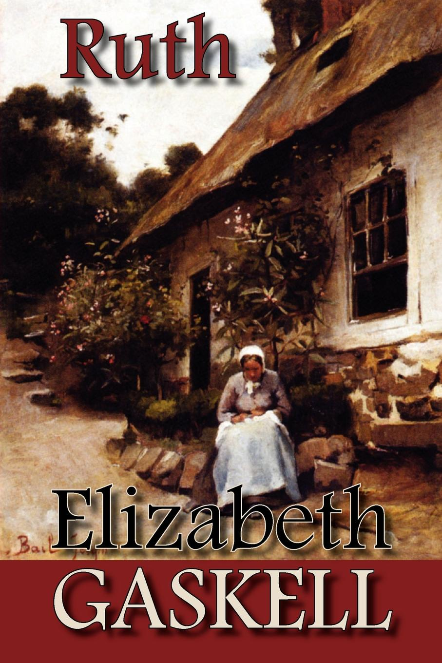 Elizabeth Gaskell Ruth ruth scofield whispers of the heart