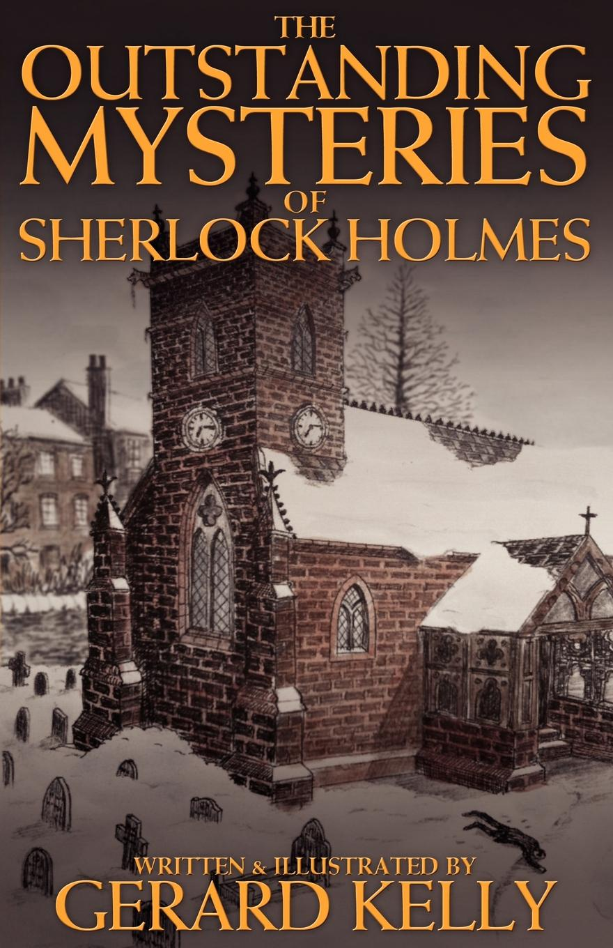 Gerard Kelly The Outstanding Mysteries of Sherlock Holmes mysteries of sherlock holmes