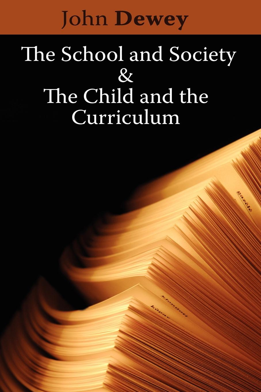Фото - Неизвестный автор The School and Society . The Child and the Curriculum gertrude hartman the child and his school an interpretation of elementary education as a social process