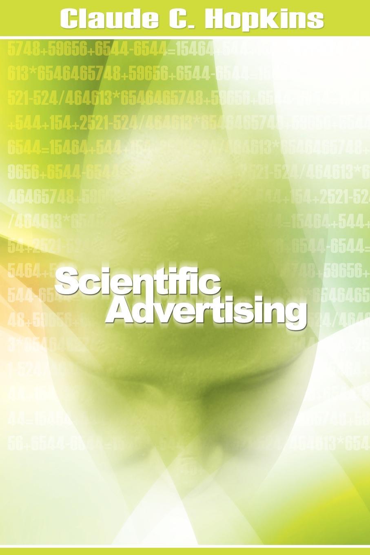 Claude C. Hopkins Scientific Advertising c c hopkins my life in advertising