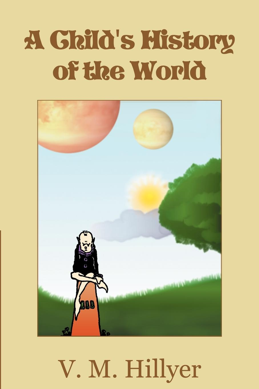 V. M. Hillyer A Child.s History of the World rosalind miles the women's history of the world