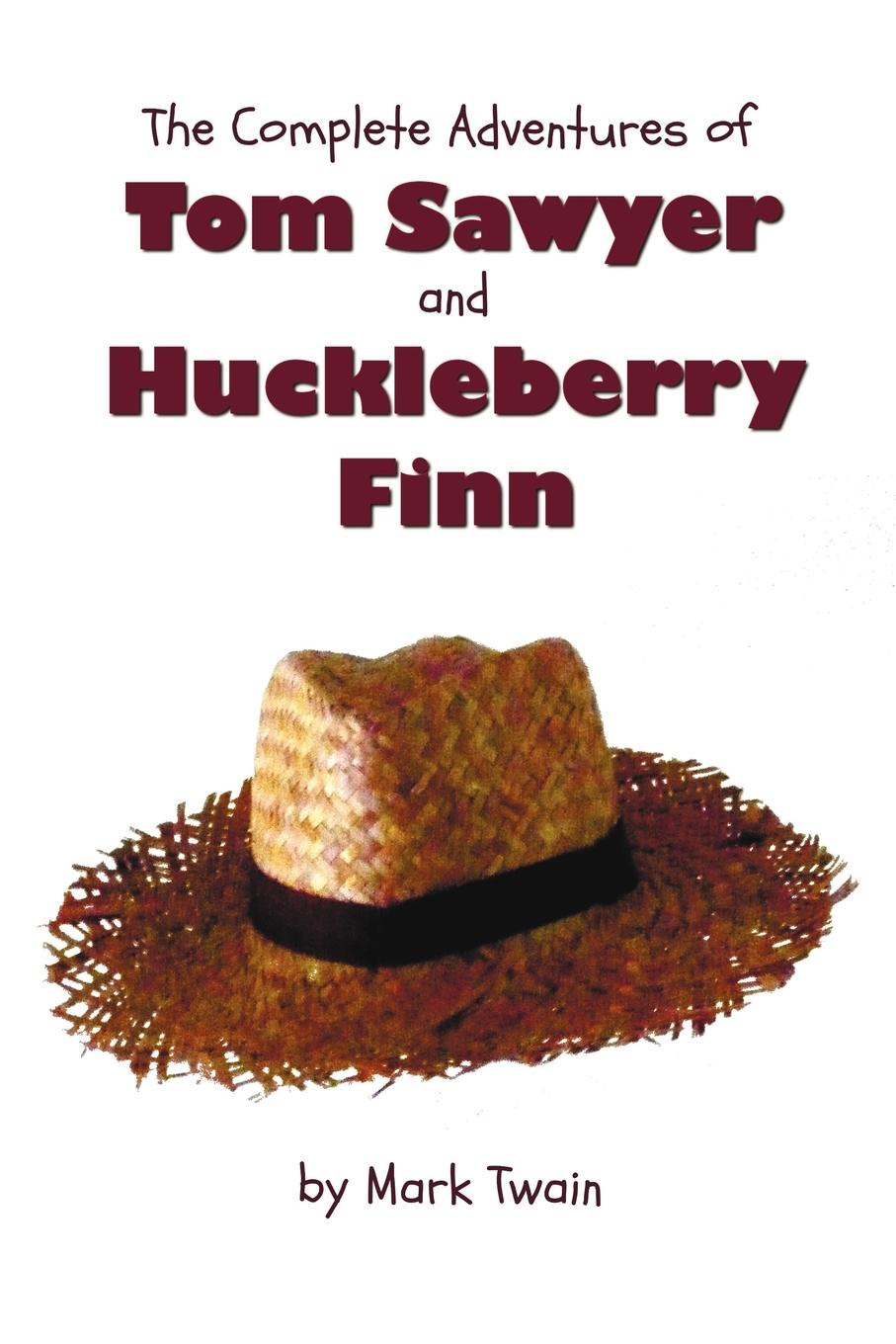 Mark Twain The Complete Adventures of Tom Sawyer and Huckleberry Finn (Unabridged . Illustrated) - The Adventures of Tom Sawyer, Adventures of Huckleberry Finn, m twain tom sawyer abroad