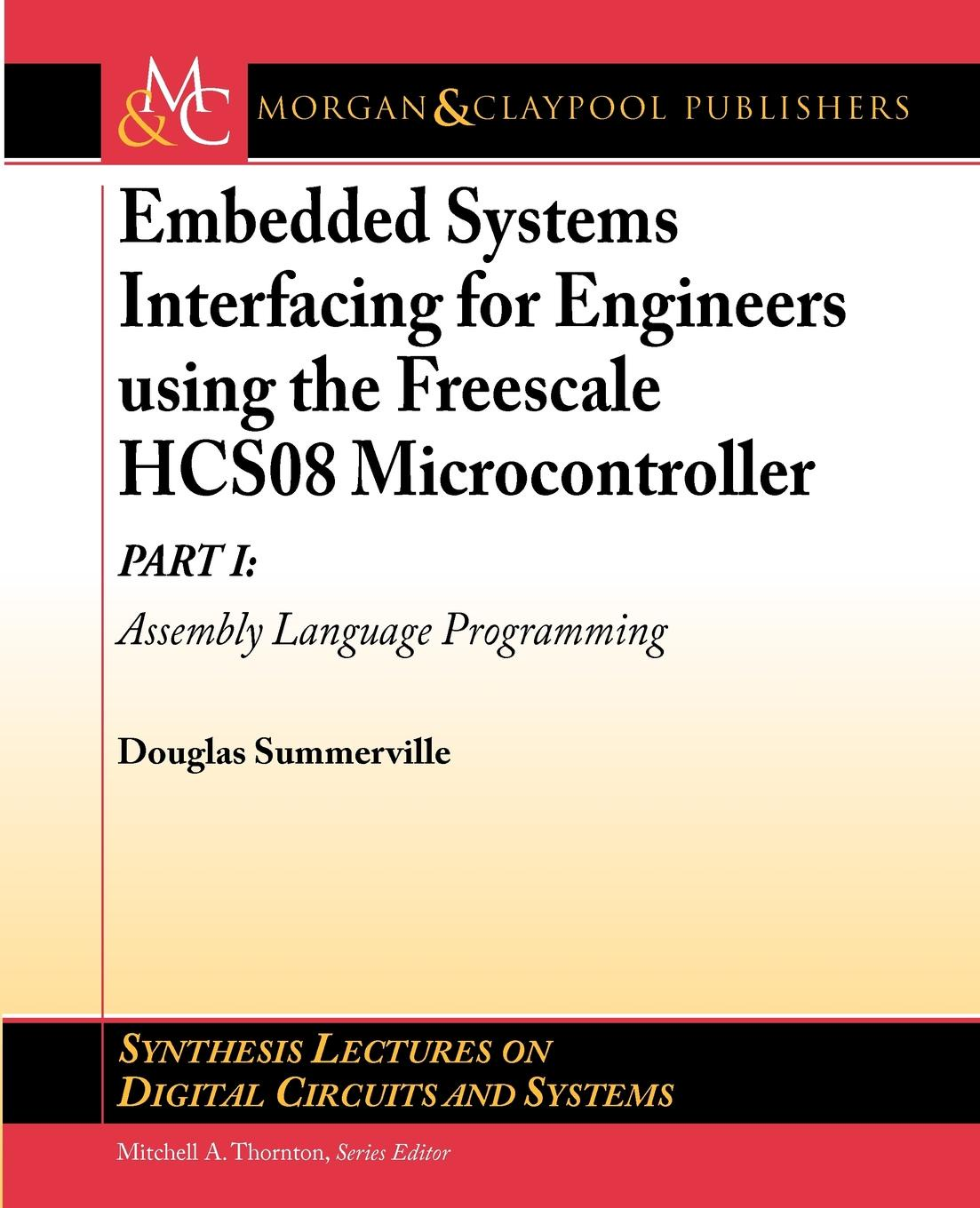 Douglas Summerville Embedded Systems Interfacing for Engineers using the Freescale HCS08 Microcontroller I. Assembly Language Programming 10pcs lot new original atmega328p pu atmega328 microcontroller dip28