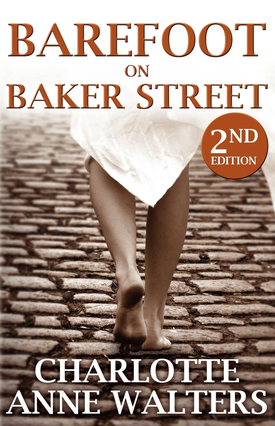 Charlotte Anne Walters Barefoot on Baker Street. 2nd Edition