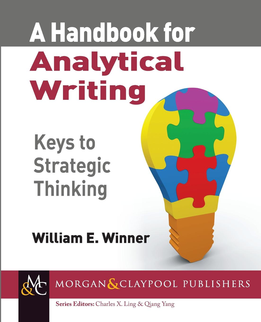 William E. Winner A Handbook for Analytical Writing. Keys to Strategic Thinking цена