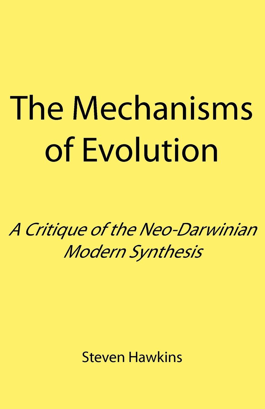Steven Hawkins The Mechanisms of Evolution. A Critique of the Neo-Darwinian Modern Synthesis shattered self – the end of natural evolution
