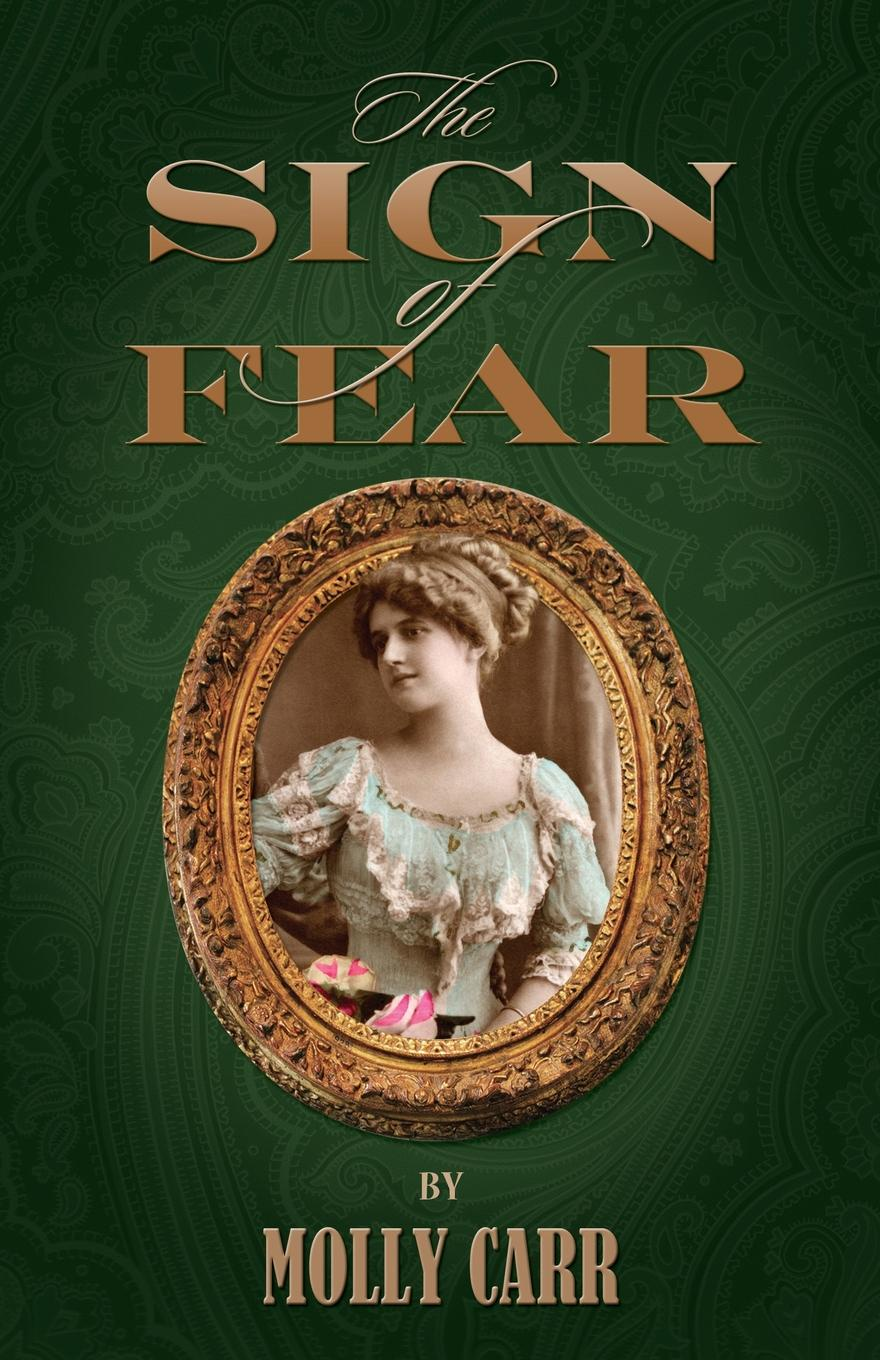 Molly Carr The Sign of Fear - The Adventures of Mrs.Watson with a Supporting Cast Including Sherlock Holmes, Dr.Watson and Moriarty the further adventures of sherlock holmes the white worm