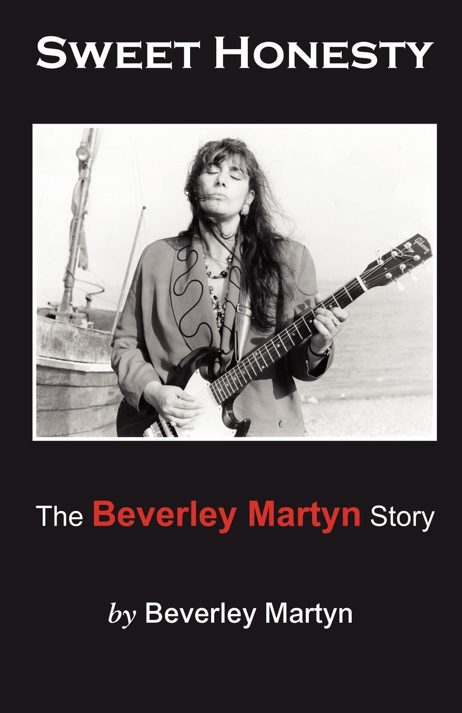 Beverley Martyn Sweet Honesty - The Beverley Martyn Story diana her true story in her own words