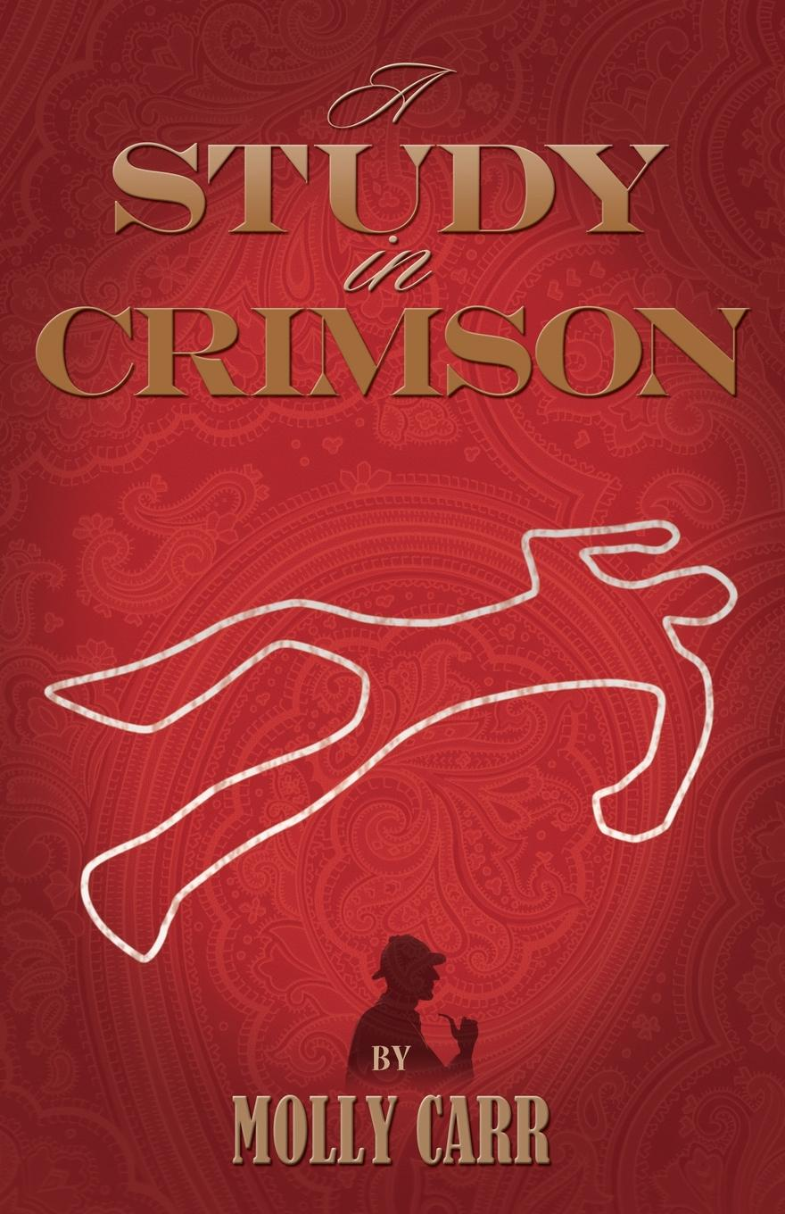 Molly Carr A Study in Crimson - The Further Adventures of Mrs. Watson and Mrs. St Clair Co-Founders of the Watson Fanshaw Detective Agency - With a Supporting cindi rigsbee finding mrs warnecke the difference teachers make