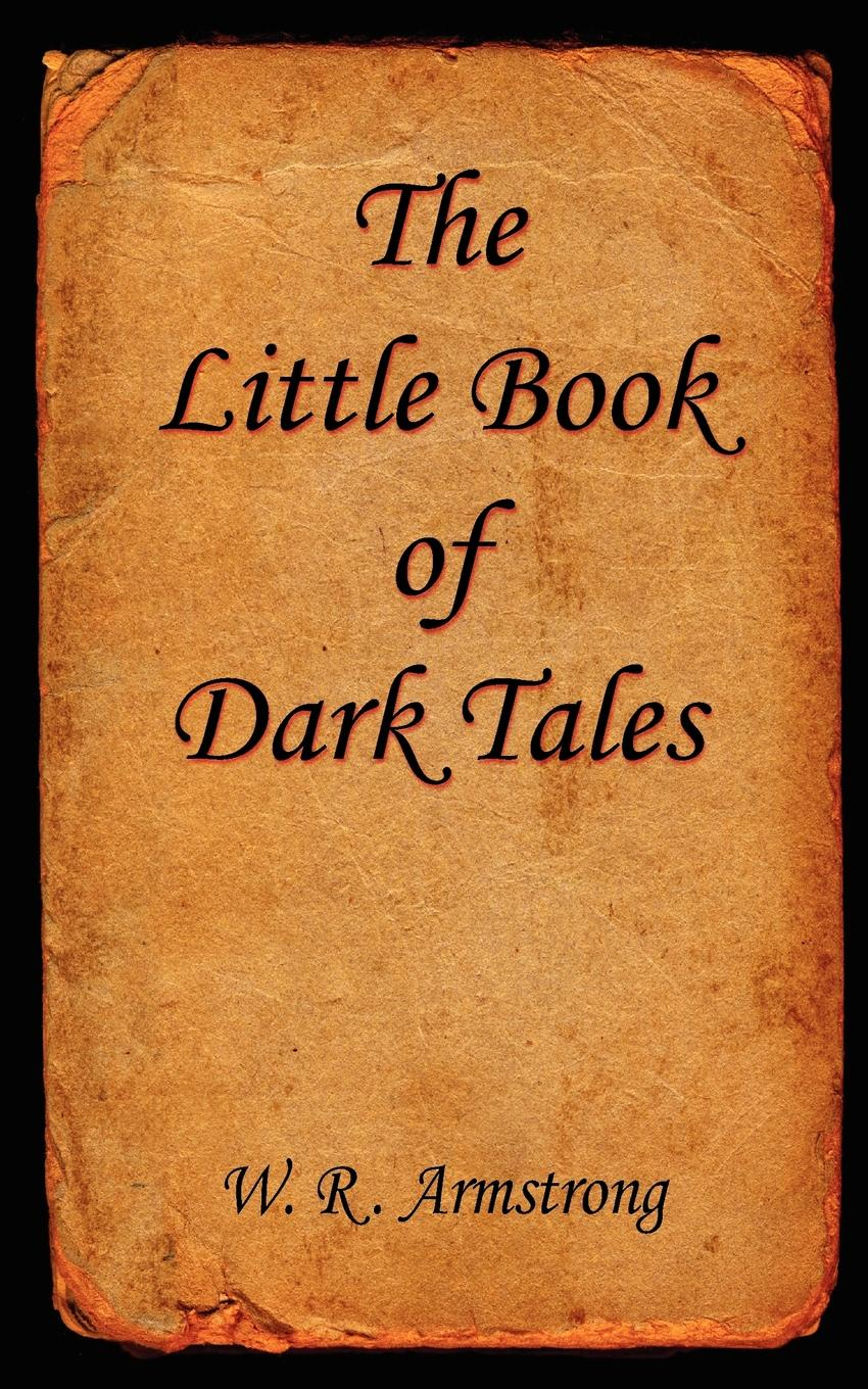 W. R. Armstrong The Little Book of Dark Tales
