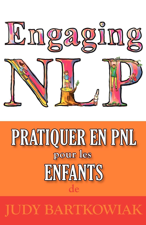 Judy Bartkowiak Pratiquer la PNL pour les ENFANTS amis et compagnie 3 livre de l eleve a2 b1