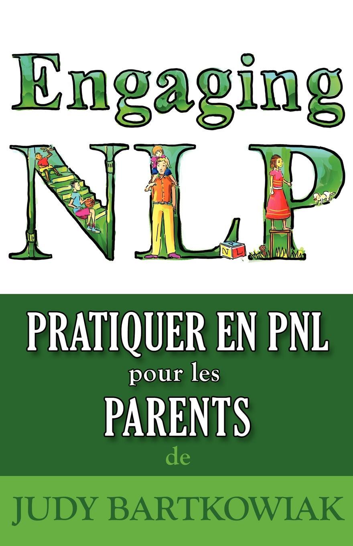 Judy Bartkowiak Pratiquer la PNL pour les PARENTS все цены
