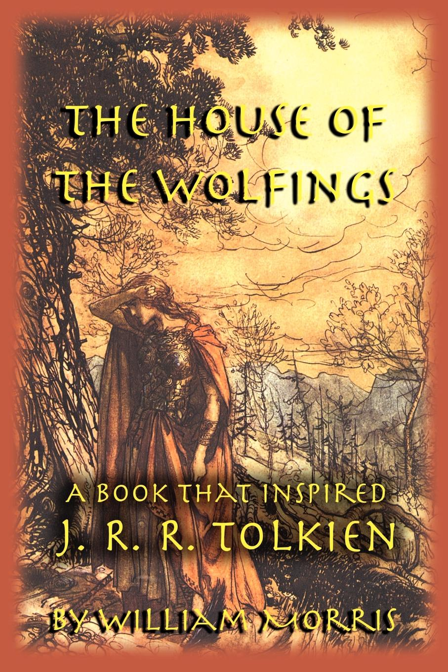 William Morris The House of the Wolfings. A Book that Inspired J. R. R. Tolkien