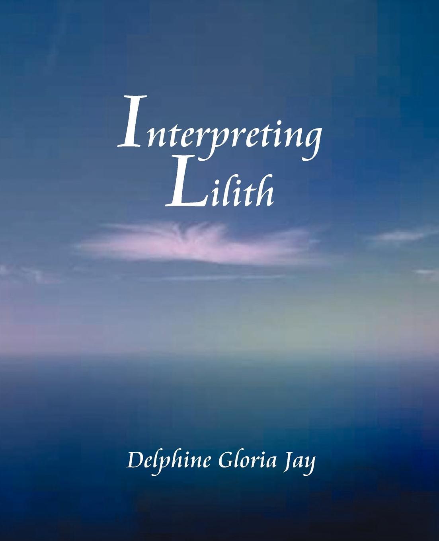 Delphine Jay Interpreting Lillith недорго, оригинальная цена