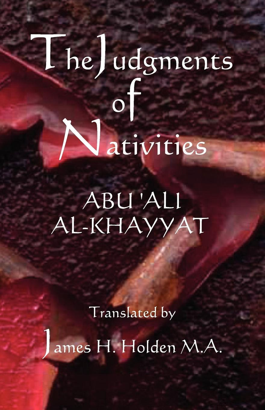Abu Ali Al-Khayyat, James Herschel Holden The Judgments of Nativities