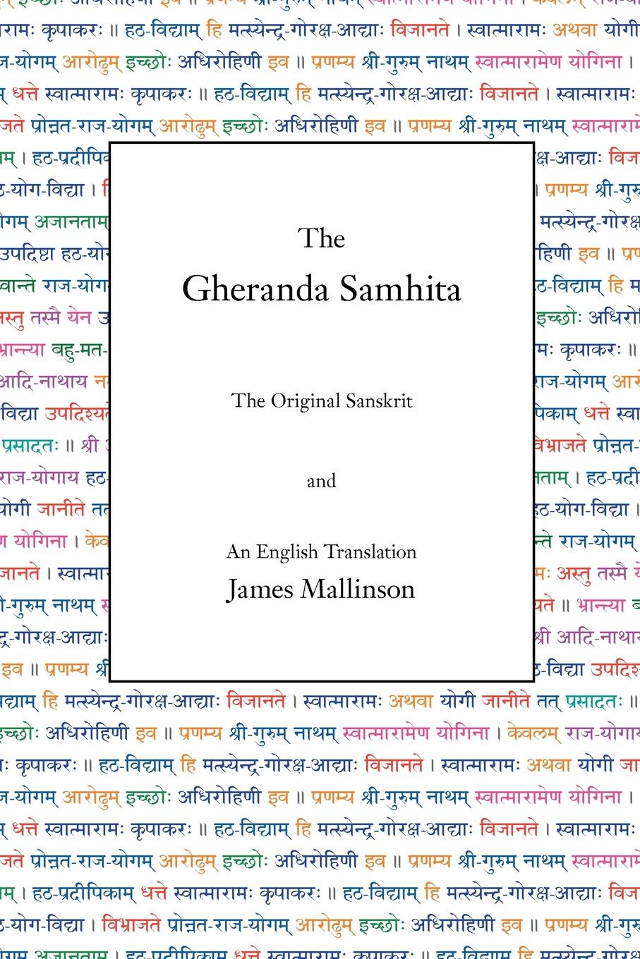 купить James Mallinson The Gheranda Samhita. The Original Sanskrit and an English Translation онлайн