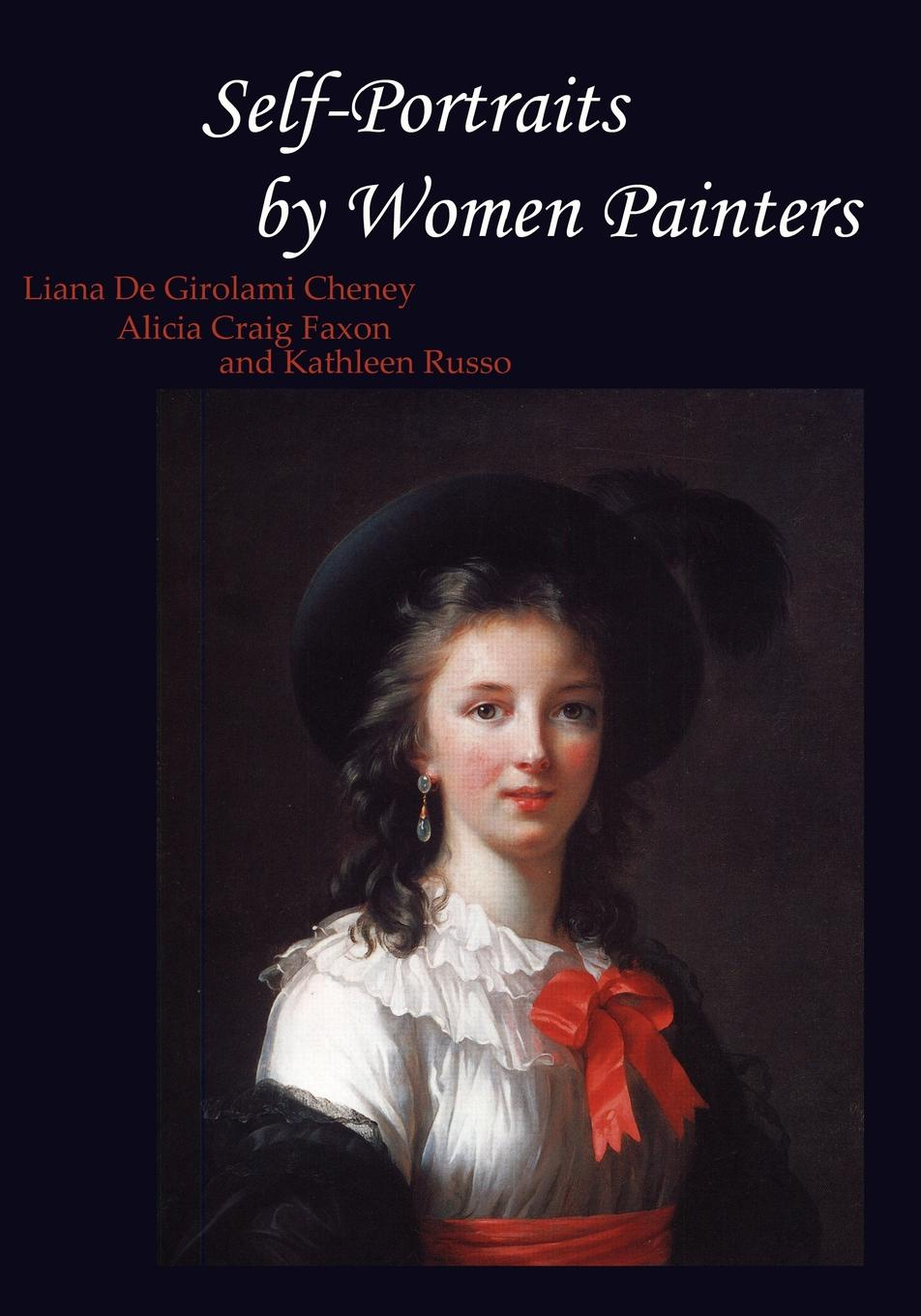 Liana De Girolami Cheney, Alicia Craig Faxon, Kathleen Lucey Russo Self-Portraits by Women Painters samuel holyoke columbian repository of sacred harmony selected from european and american authors with many new tunes not before published
