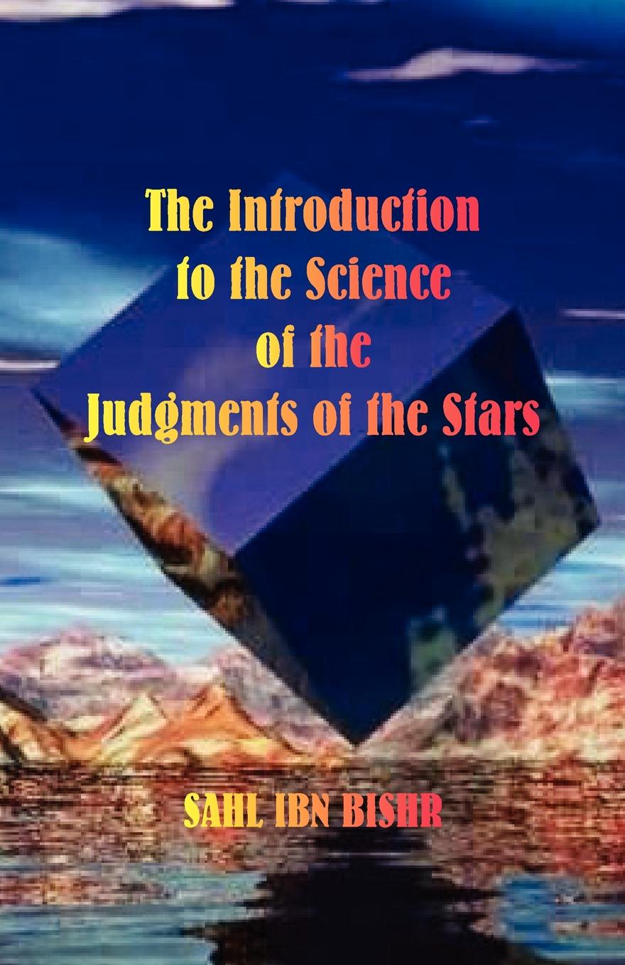 Sahl Ibn Bishr, James Herschel Holden The Introduction to the Science of the Judgments of the Stars jean baptiste morin james herschel holden astrologia gallica book 25