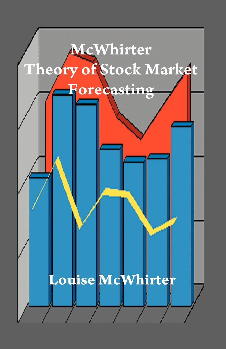 Louise McWhirter McWhirter Theory of Stock Market Forecasting цена