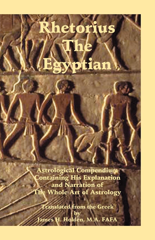 James Herschel Holden Rhetorius the Egyptian jean baptiste morin james herschel holden astrologia gallica book 25