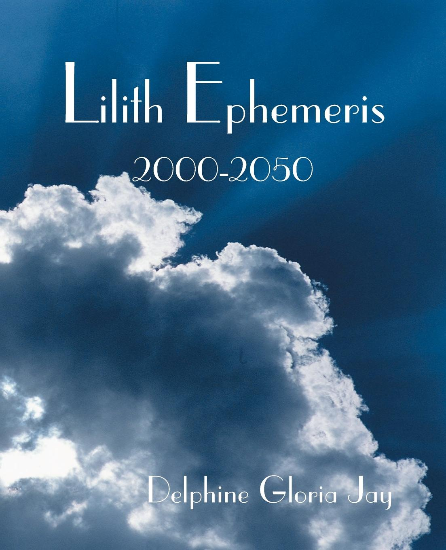 Delphine Gloria Jay Lilith Ephemeris 2000-2050 недорго, оригинальная цена