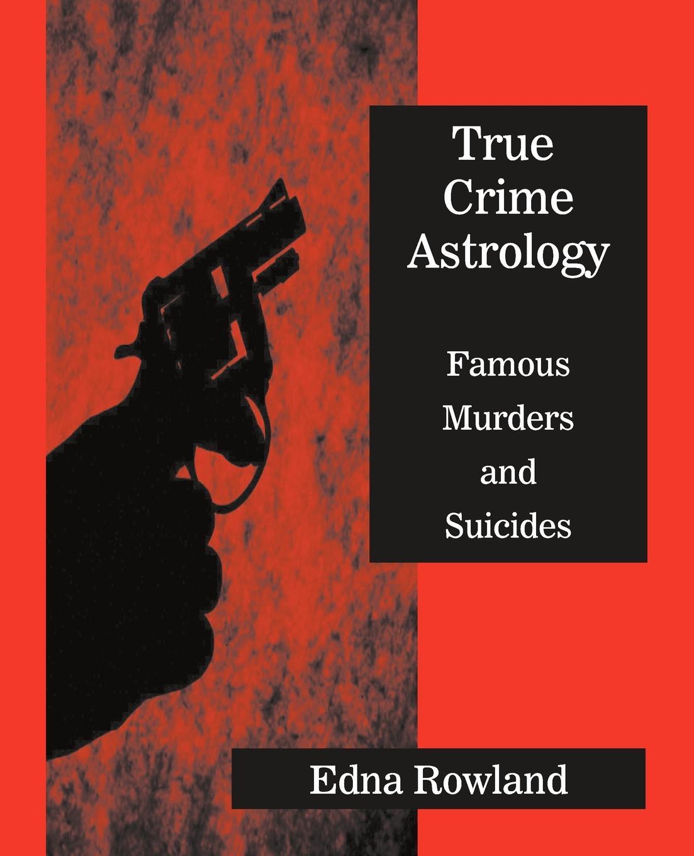 Edna Rowland True Crime Astrology все цены