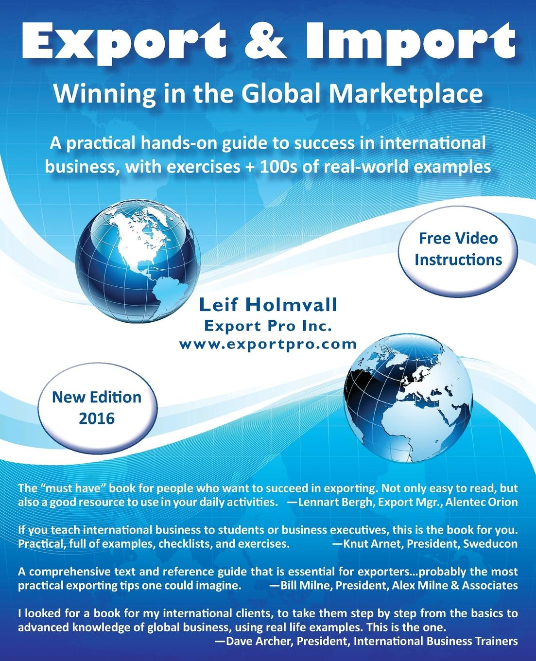 Leif Holmvall Export . Import - Winning in the Global Marketplace. A Practical Hands-On Guide to Success in International Business, with 100s of Real-World Examples william olsen p the anti corruption handbook how to protect your business in the global marketplace