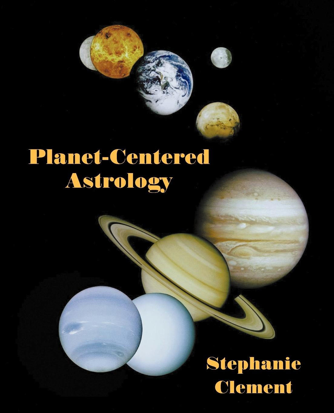 Stephanie Jean Clement Planet-Centered Astrology rogue planet press hammer of the gods