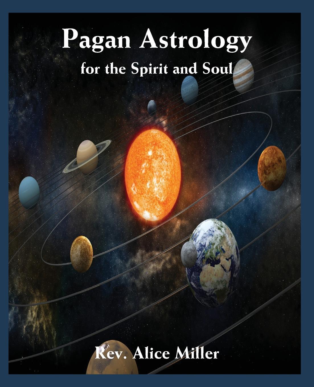 Фото - Alice Miller Pagan Astrology for the Spirit and Soul газонокосилка partner b305cbs