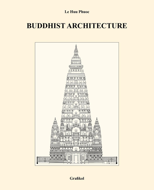Le Huu Phuoc Buddhist Architecture alexander the architecture of maximilian godefroy