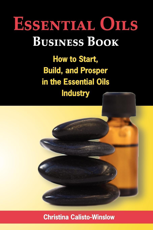 Christina Calisto-Winslow Essential Oils Business Book