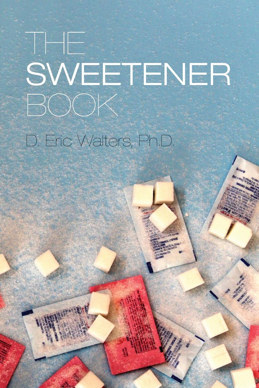 D. Eric Walters The Sweetener Book цены