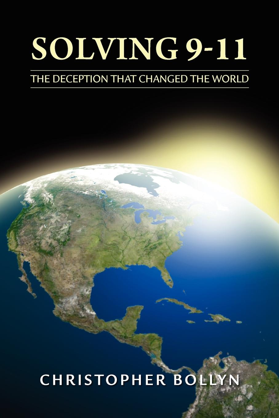 Christopher Lee Bollyn Solving 9-11. The Deception That Changed the World malcolm kemp extreme events robust portfolio construction in the presence of fat tails isbn 9780470976791