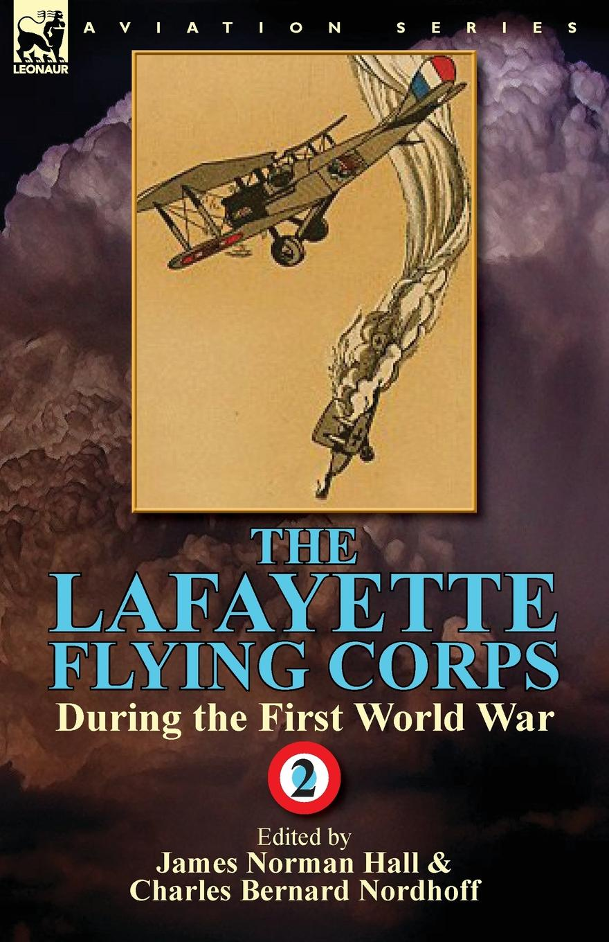 James Norman Hall, Charles Bernard Nordhoff The Lafayette Flying Corps-During the First World War. Volume 2 maximillien de lafayette vol two 10th edition history and anthology of french song and cabaret from 1730 to the present day