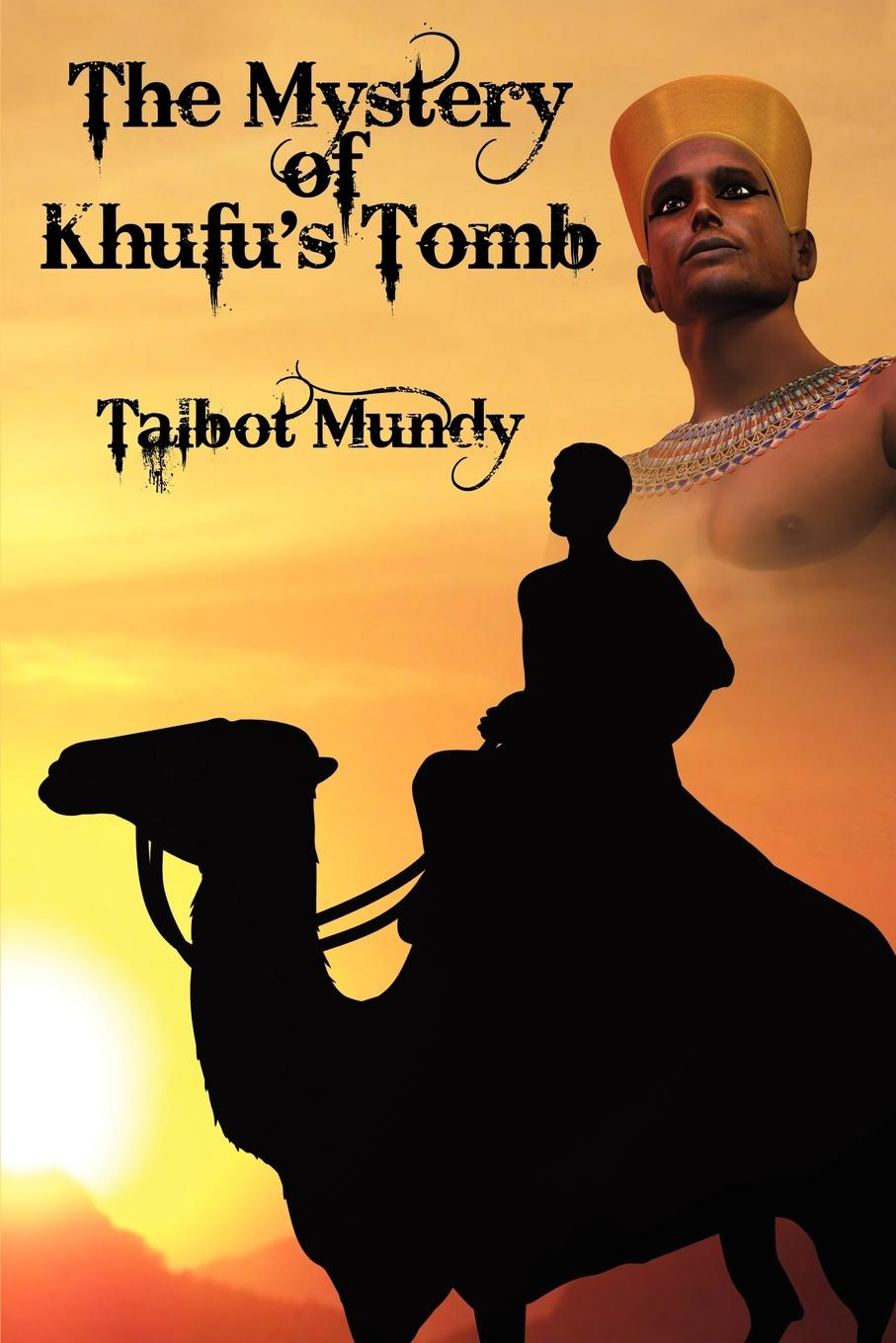 Talbot Mundy The Mystery of Khufu.s Tomb w mundy in nomine