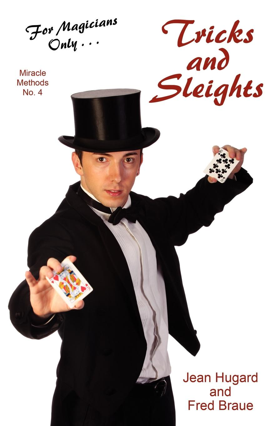 Jean Hugard, Fred Braue For Magicians Only. Tricks and Sleights (Miracle Methods No. 4)