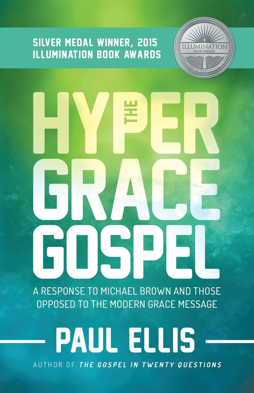 Paul Ellis The Hyper-Grace Gospel grace free costly or cheap