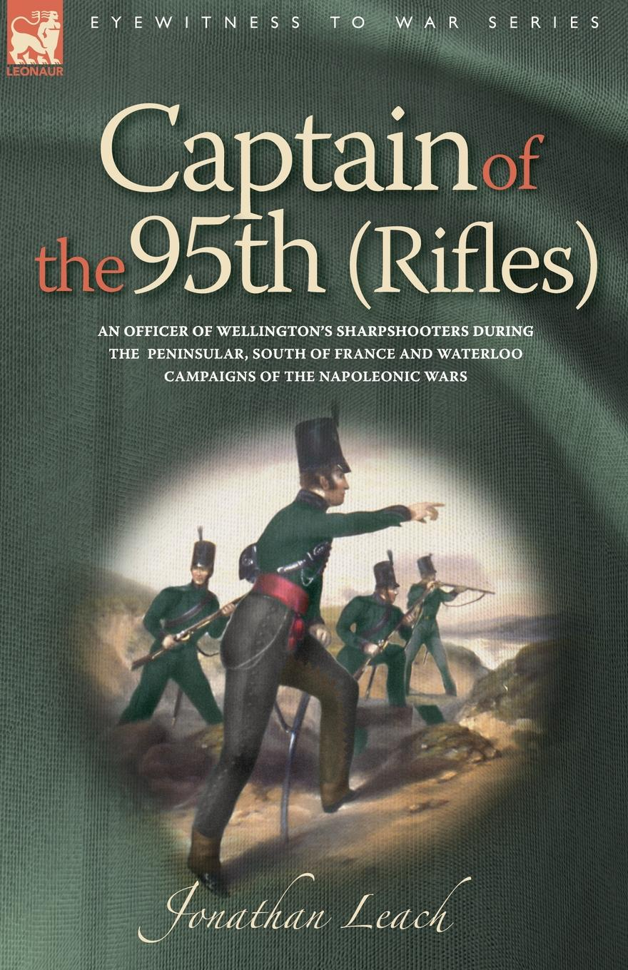 Jonathan Leach Captain of the 95th (Rifles) an Officer of Wellington.s Sharpshooters During the Peninsular, South of France and Waterloo Campaigns of the Napoleonic malcolm kemp extreme events robust portfolio construction in the presence of fat tails isbn 9780470976791