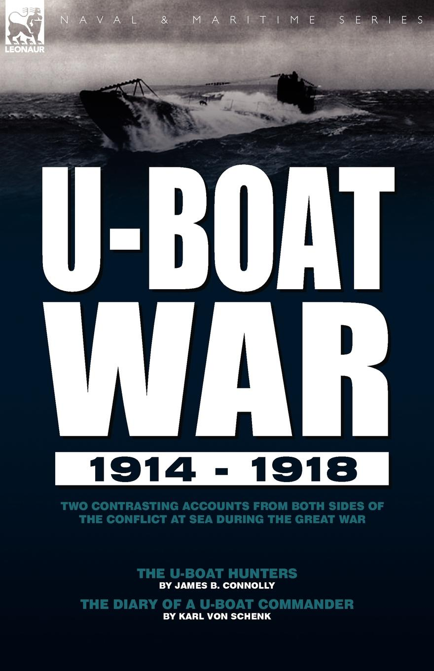 James B. Connolly, Karl Von Schenk U-Boat War 1914-1918. Two Contrasting Accounts from Both Sides of the Conflict at Sea During the Great War---The U-Boat Hunters . the Diary 2016 the new recommendation of the two sides of the two sides of the pineapple service women s clothing split body and european