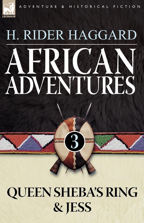 H. Rider Haggard African Adventures. 3-Queen Sheba.s Ring . Jess haggard h r queen sheba s ring