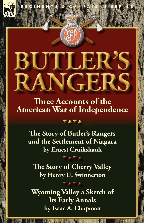 Ernest Alexander Cruikshank, Henry U. Swinnerton, Isaac A. Chapman Butler.s Rangers. Three Accounts of the American War of Independence rangers in world war ii