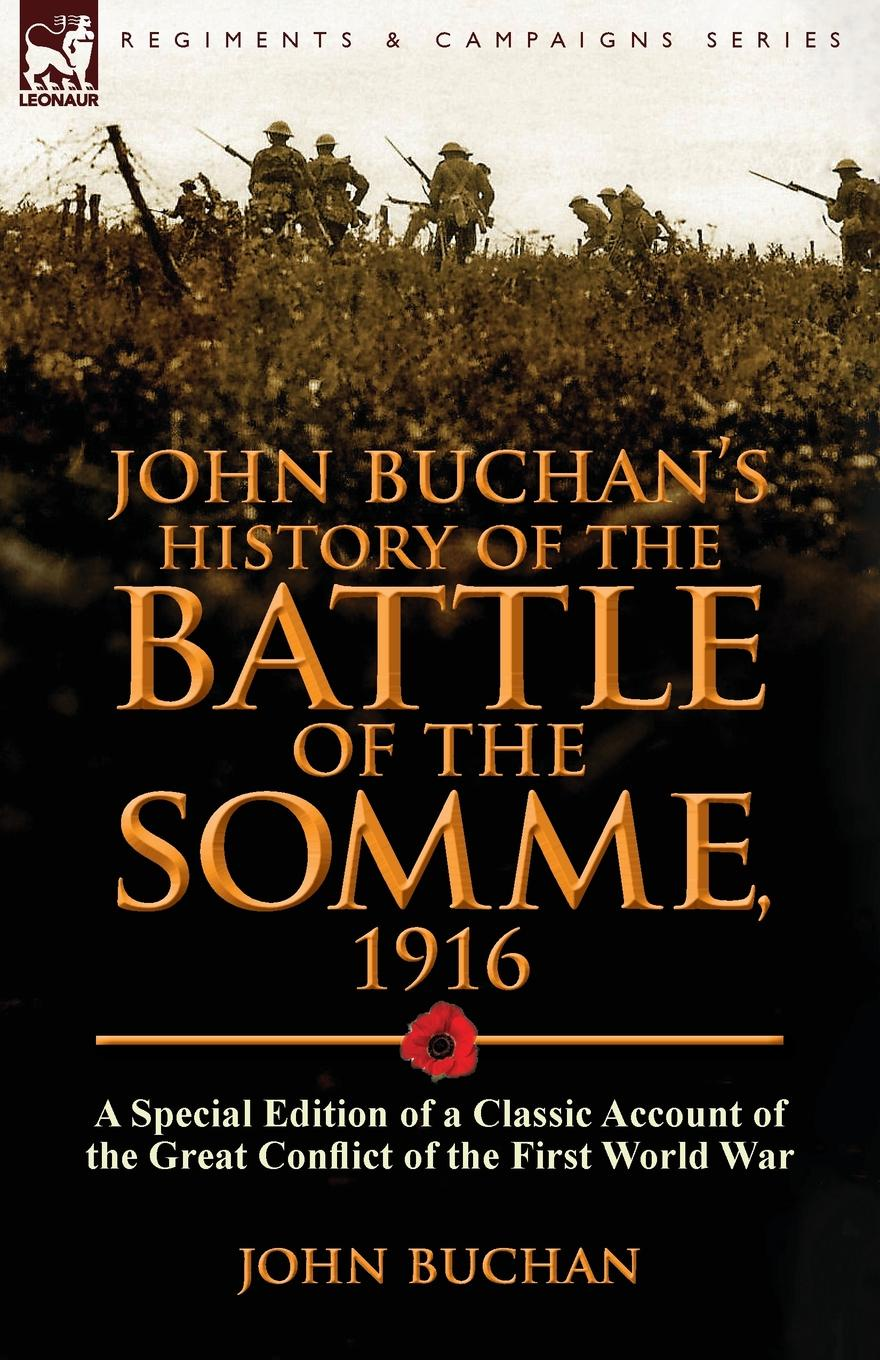 лучшая цена John Buchan John Buchan.s History of the Battle of the Somme, 1916. a Special Edition of a Classic Account of the Great Conflict of the First World War