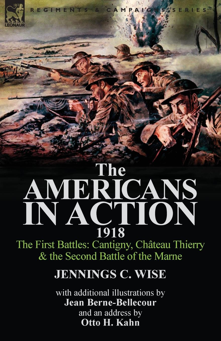 Jennings C. Wise The Americans in Action, 1918-The First Battles. Cantigny, Chateau Thierry . the Second Battle of the Marne with Additional Illustrations by Jean Bern malcolm kemp extreme events robust portfolio construction in the presence of fat tails isbn 9780470976791