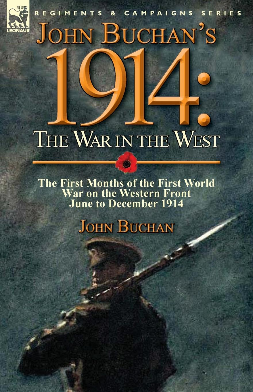 Фото - John Buchan John Buchan.s 1914. the War in the West-the First Months of the First World War on the Western Front-June to December 1914 h w carless davis 1914 early battles two accounts of the battles of the first year of the first world war the retreat from mons the battle of ypres armentieres