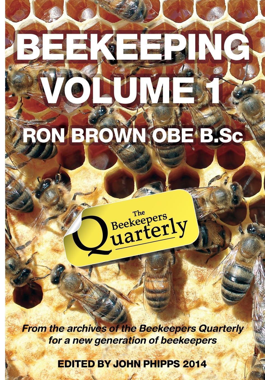 Ron Brown Beekeeping - Volume 1. Ron Brown OBE B.Sc john brown letters of dr john brown