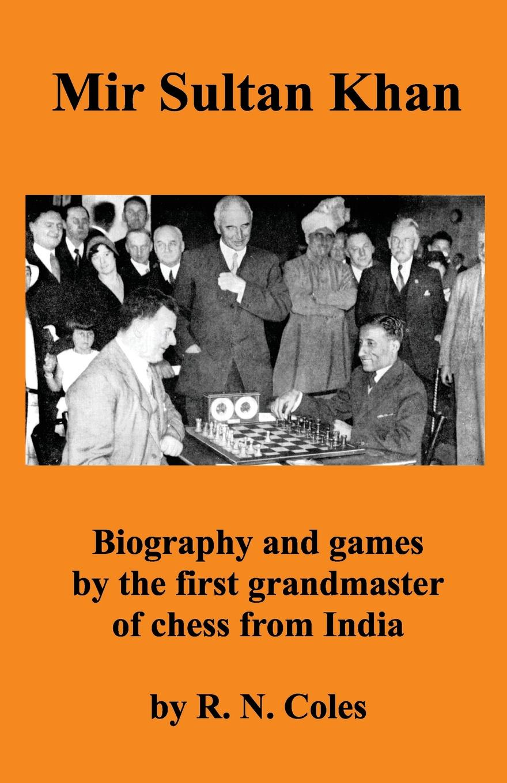 Фото - R. N. Coles Mir Sultan Khan guliev s veselin topalov selected games of ex world chess champion