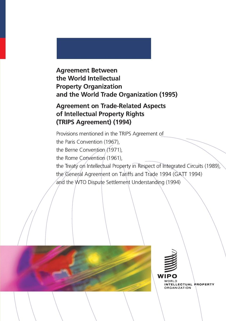 Agreement Between the World Intellectual Property Organization and the World Trade Organization (1995) and Agreement on Trade-Related Aspects of Intellectual Property Rights (TRIPS Agreement) (1994) isda master agreement
