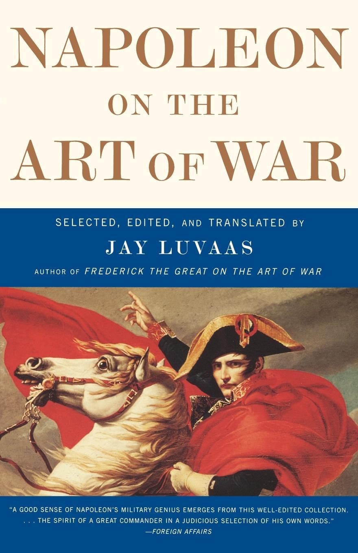 Napoleon Napoleon on the Art of War sun tzu the art of war