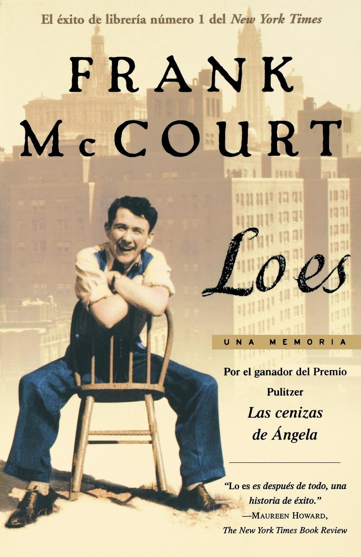 Frank McCourt Lo Es. Una Memoria . Tis